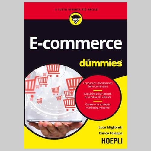 E-commerce for dummies, a cura di Luca Migliorati e Enrico Falappa